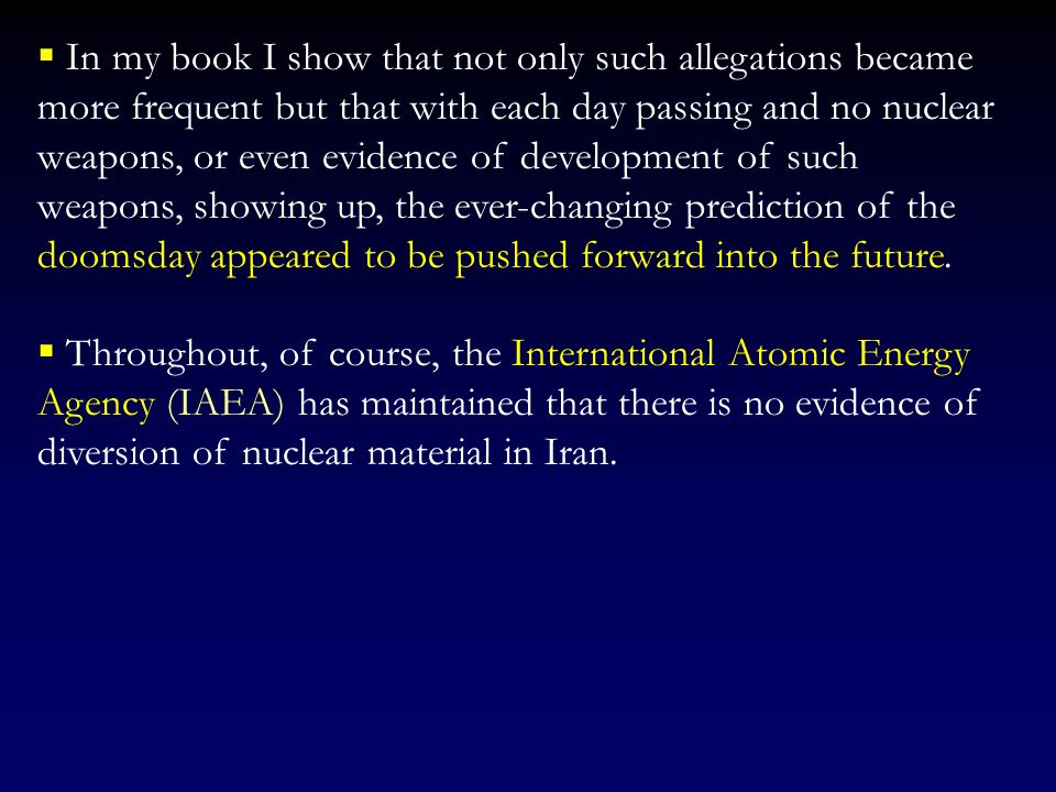 On August 17, 2004, at the Hudson Institute, John Bolton stated: Irans pursuit of nuclear weapons capability is moving it further and further down the
