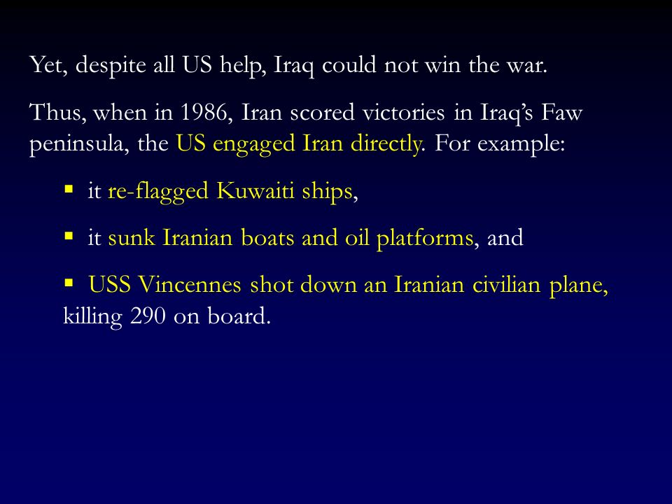 In general, between 1984-87 the US passed at least three sanction bills against Iran with the hope of preventing it from winning the war against Sadda
