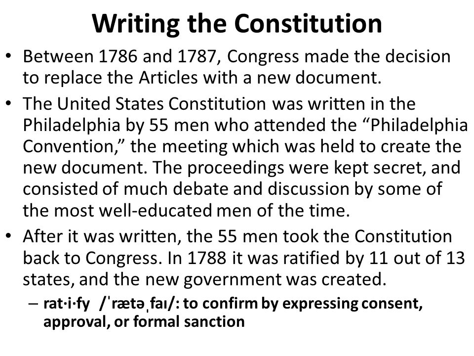 Writing the Constitution Between 1786 and 1787, Congress made the decision to replace the Articles with a new document. The United States Constitution