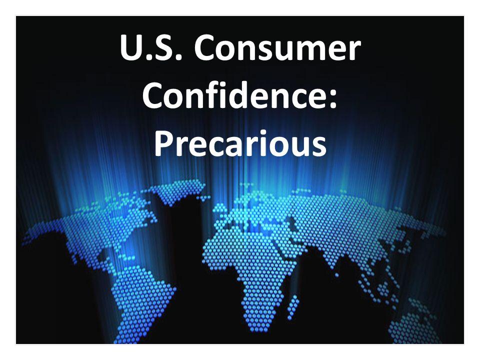 U.S. Consumer Confidence: Precarious