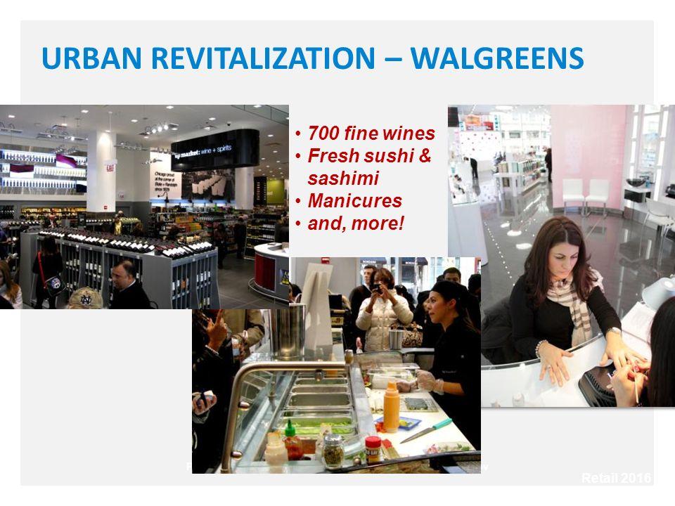 URBAN REVITALIZATION – WALGREENS Photos: David Schaper / NPR & John Gress / Reuters/Landov 700 fine wines Fresh sushi & sashimi Manicures and, more.