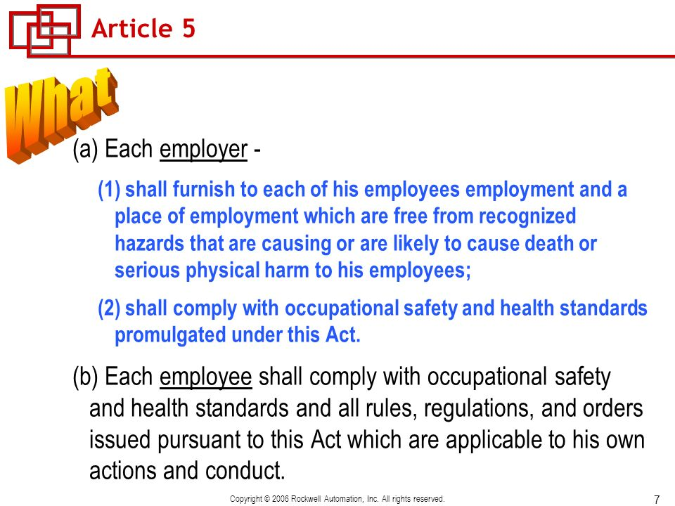 7 Copyright © 2006 Rockwell Automation, Inc. All rights reserved. Article 5 (a) Each employer - (1) shall furnish to each of his employees employment