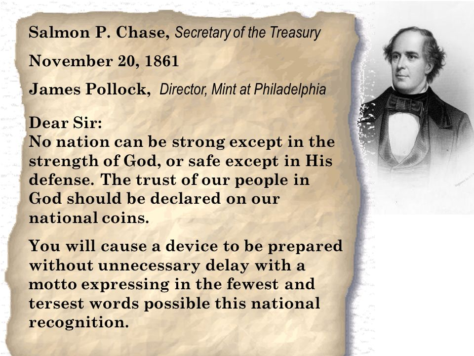 Salmon P. Chase, Secretary of the Treasury November 20, 1861 James Pollock, Director, Mint at Philadelphia Dear Sir: No nation can be strong except in