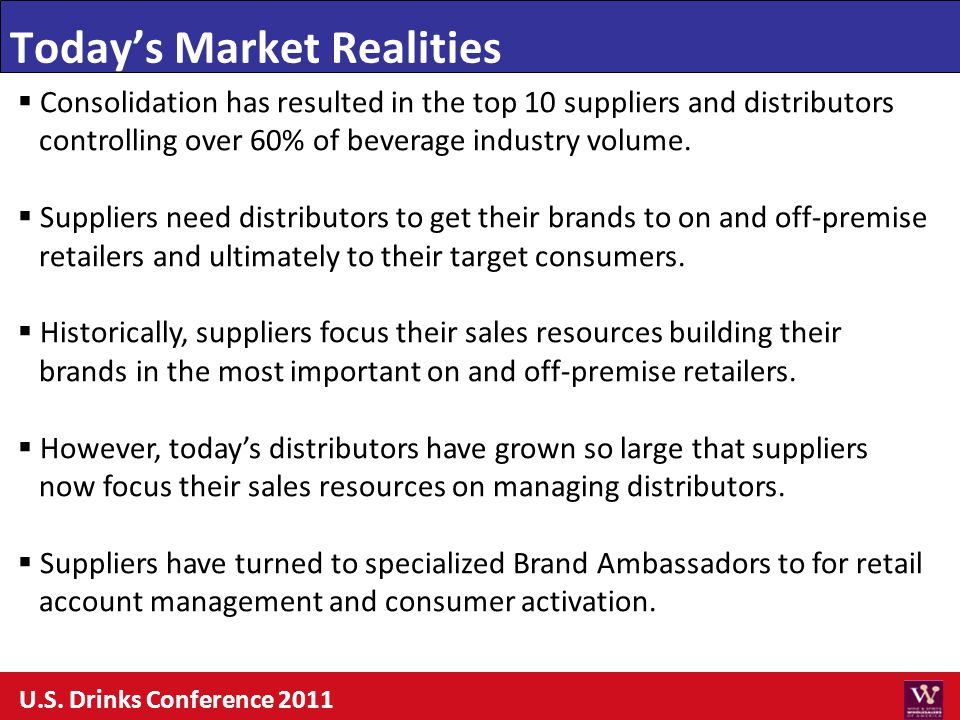 Consolidation has resulted in the top 10 suppliers and distributors controlling over 60% of beverage industry volume. Suppliers need distributors to g