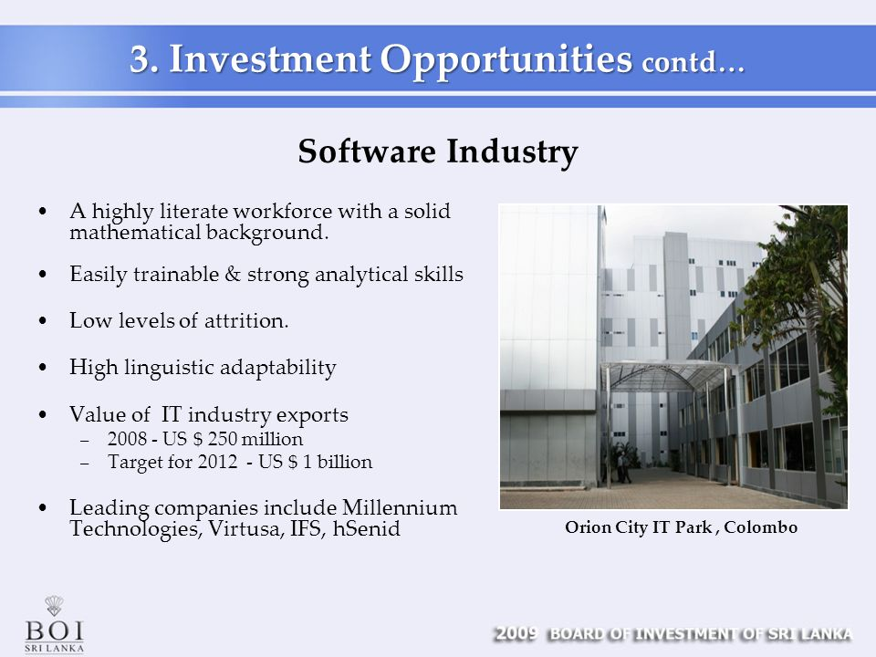 Software Industry A highly literate workforce with a solid mathematical background.