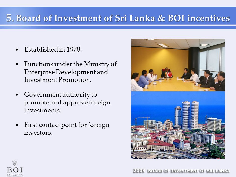 5. Board of Investment of Sri Lanka & BOI incentives Established in