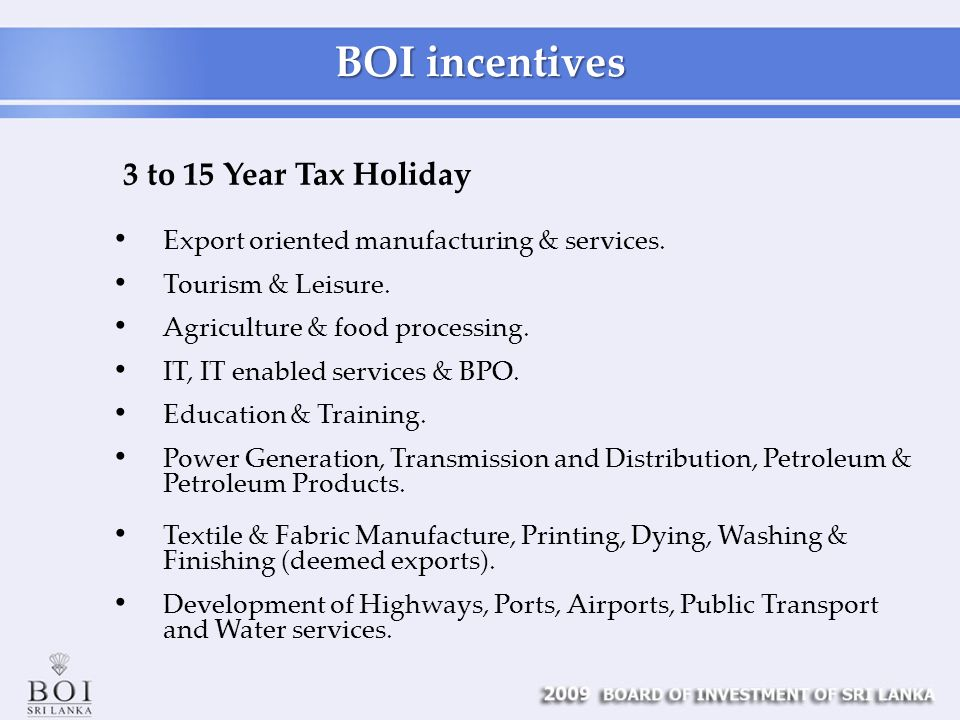 BOI incentives Export oriented manufacturing & services.