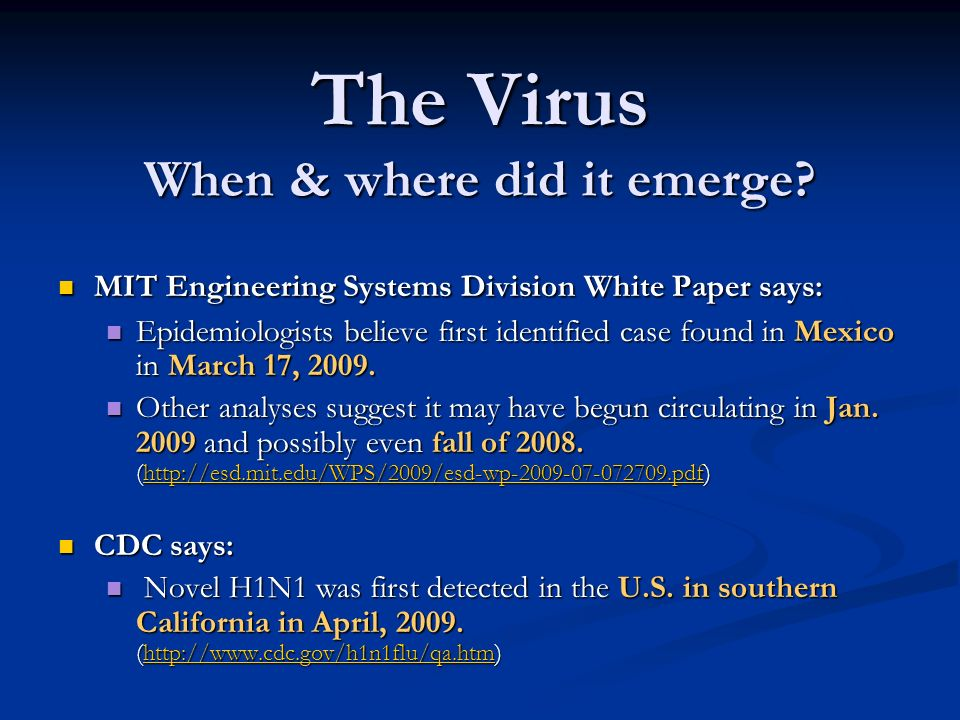 The Virus When & where did it emerge? MIT Engineering Systems Division White Paper says: MIT Engineering Systems Division White Paper says: Epidemiolo