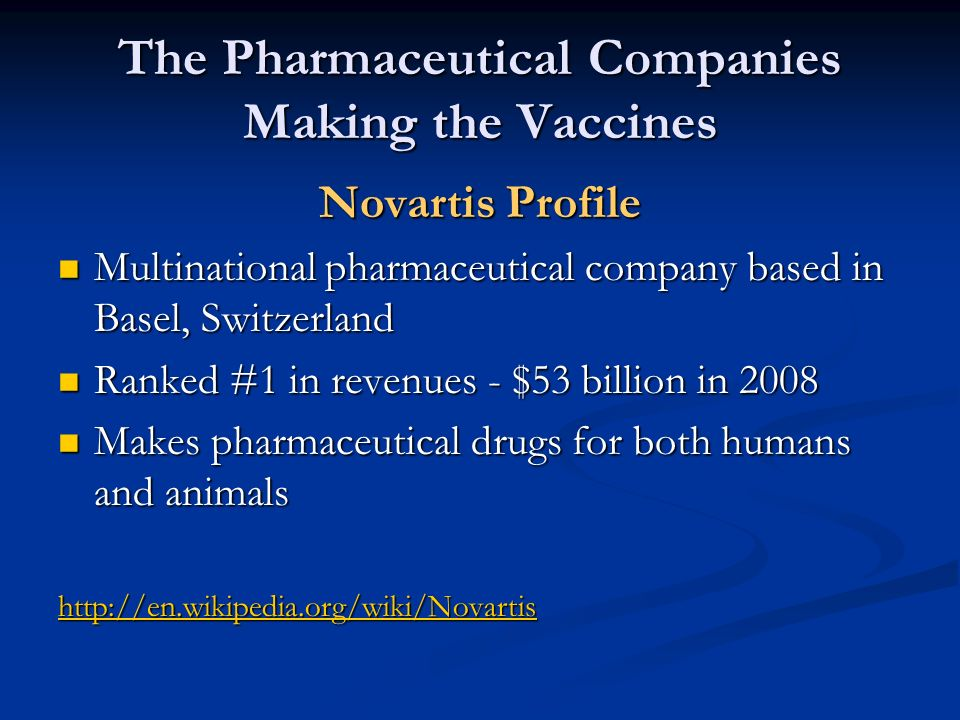 The Pharmaceutical Companies Making the Vaccines Novartis Profile Multinational pharmaceutical company based in Basel, Switzerland Multinational pharm
