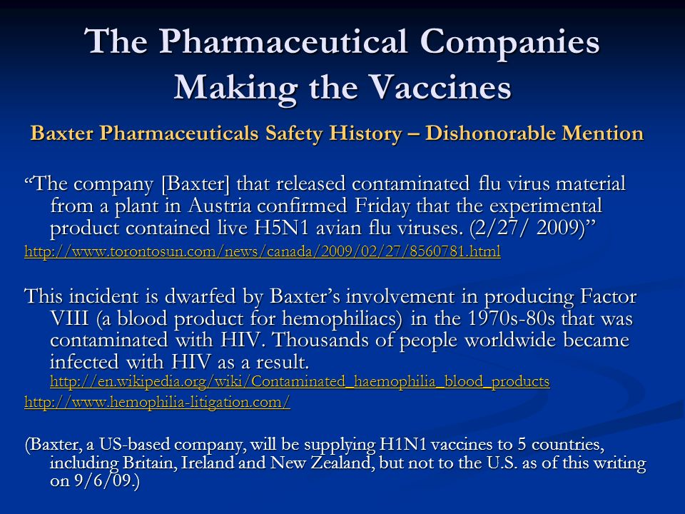 The Pharmaceutical Companies Making the Vaccines Baxter Pharmaceuticals Safety History – Dishonorable Mention The company [Baxter] that released conta