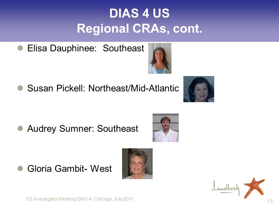 US Investigator Meeting DIAS-4, Chicago, July 2011 13 DIAS 4 US Regional CRAs, cont.