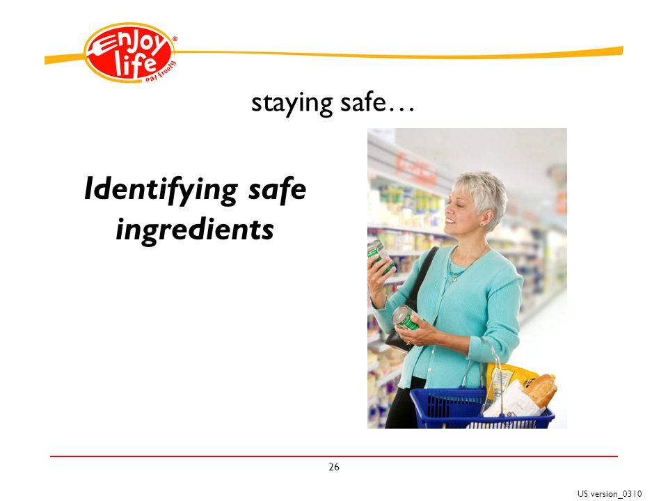 US version_0310 26 staying safe… Identifying safe ingredients