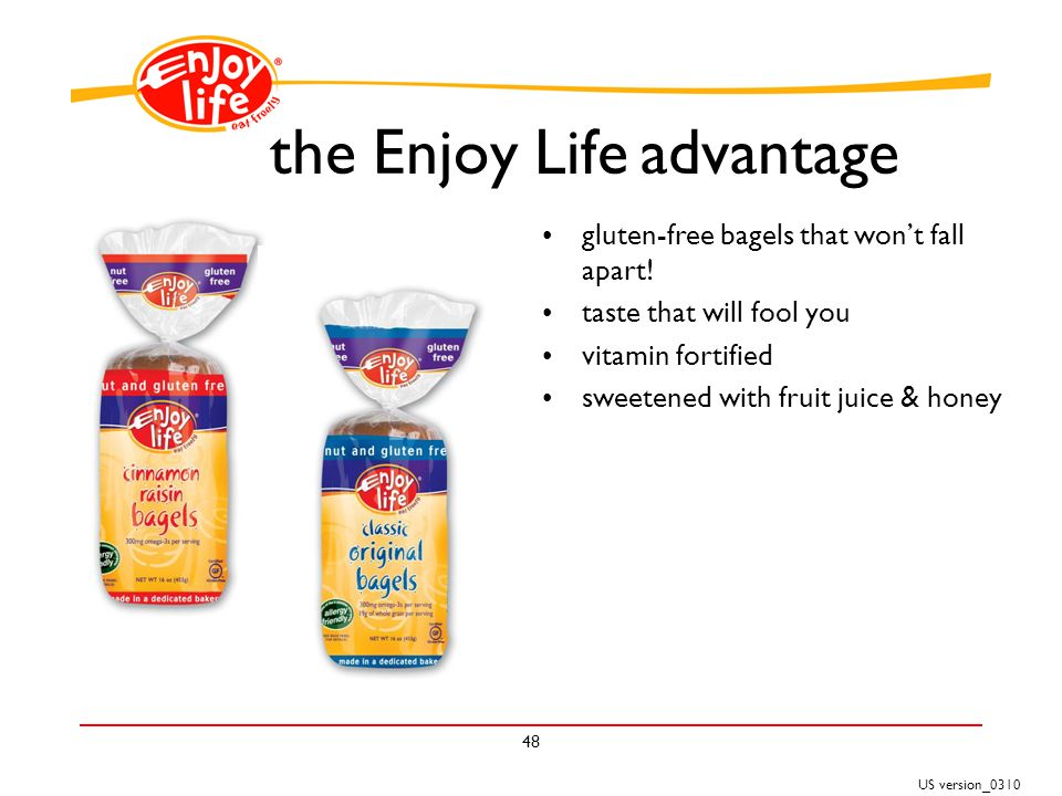 US version_ the Enjoy Life advantage gluten-free bagels that wont fall apart.