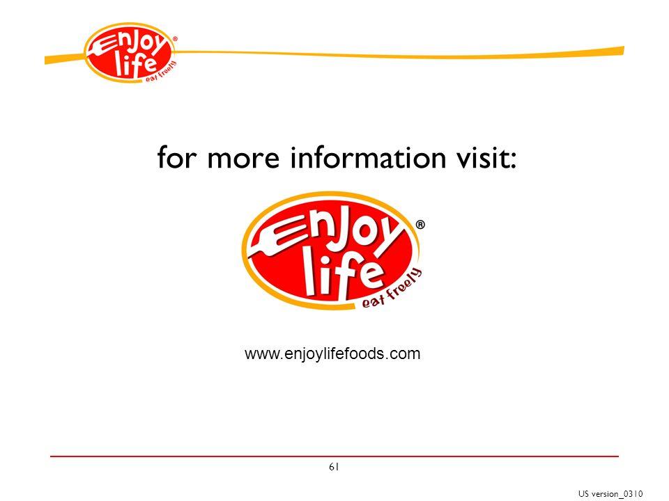 US version_0310 61 for more information visit: www.enjoylifefoods.com