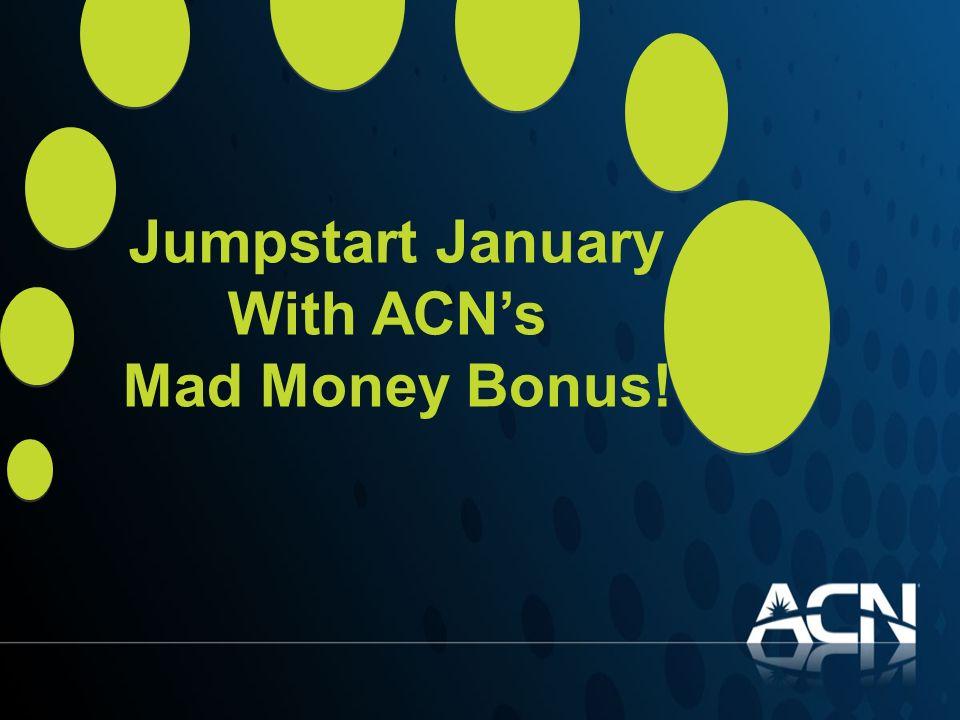 Jumpstart January With ACNs Mad Money Bonus!