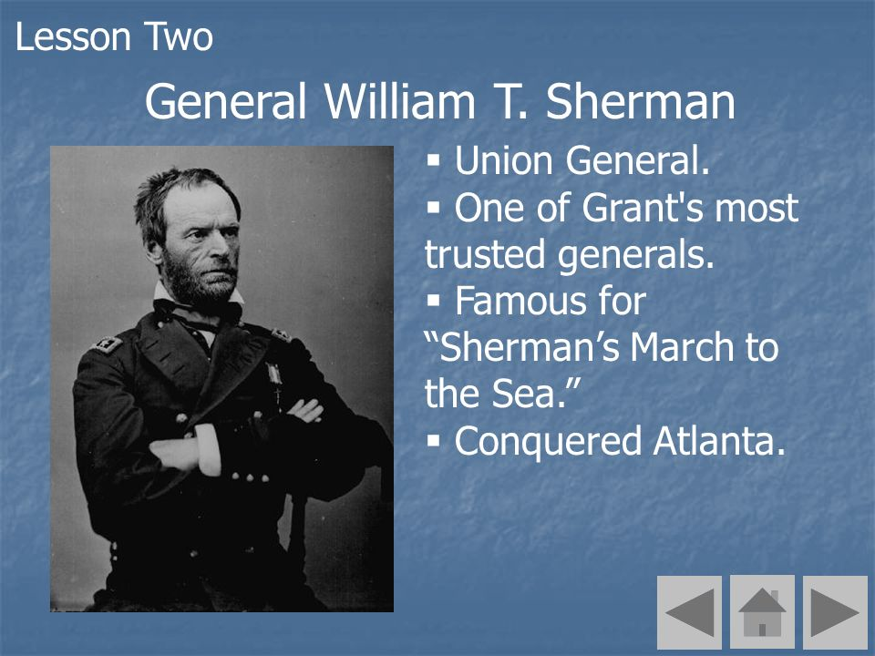 Union General. One of Grant s most trusted generals.