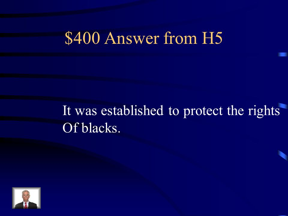 $400 Question from H5 Make true: The NAACP was Established to regulate railroads.