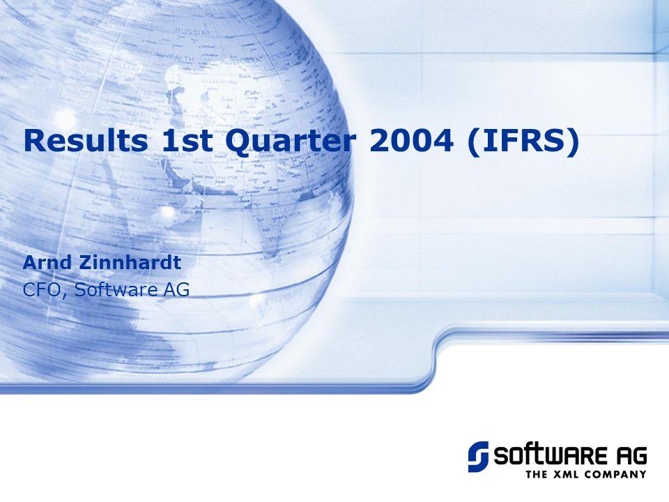 Arnd Zinnhardt CFO, Software AG Results 1st Quarter 2004 (IFRS)