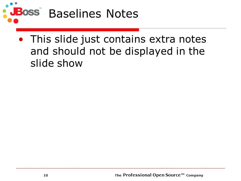 10 The Professional Open Source Company Baselines Notes This slide just contains extra notes and should not be displayed in the slide show