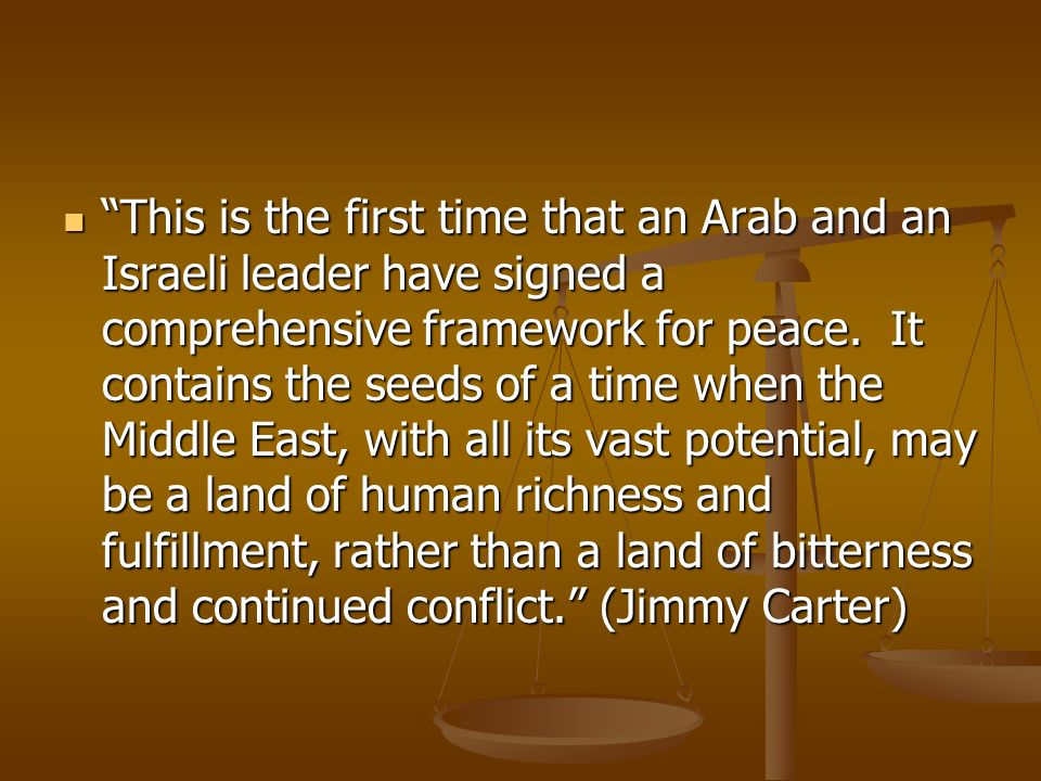 This is the first time that an Arab and an Israeli leader have signed a comprehensive framework for peace. It contains the seeds of a time when the Mi