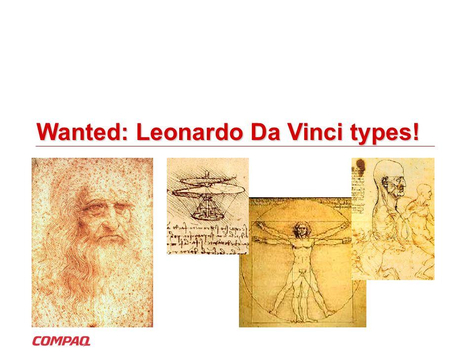 Wanted: Leonardo Da Vinci types!