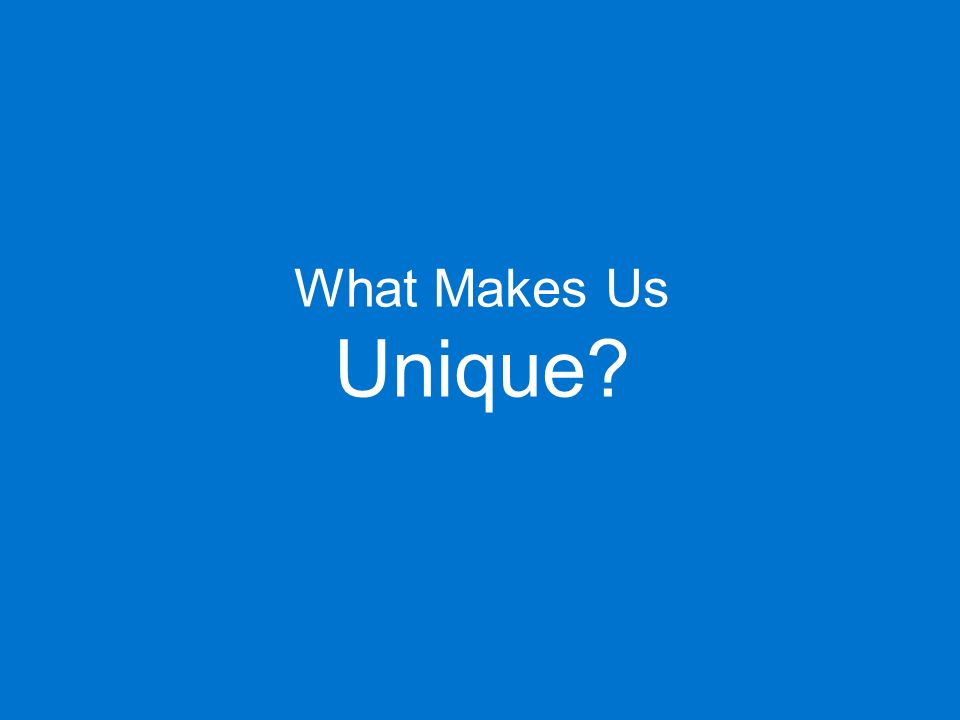 What Makes Us Unique