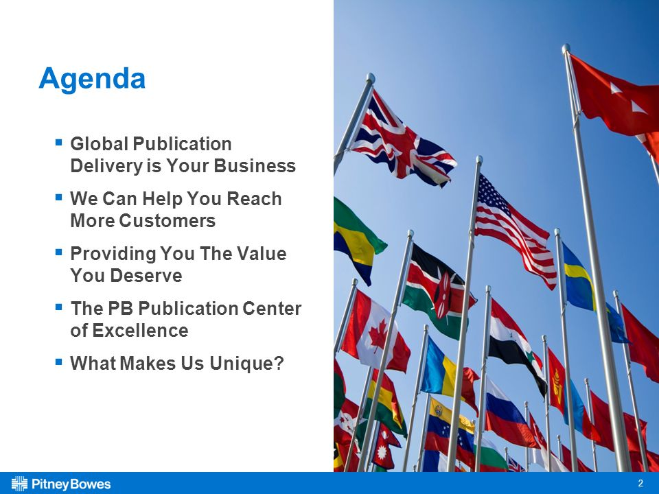 2 Agenda Global Publication Delivery is Your Business We Can Help You Reach More Customers Providing You The Value You Deserve The PB Publication Center of Excellence What Makes Us Unique