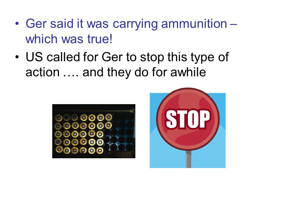 Ger said it was carrying ammunition – which was true.