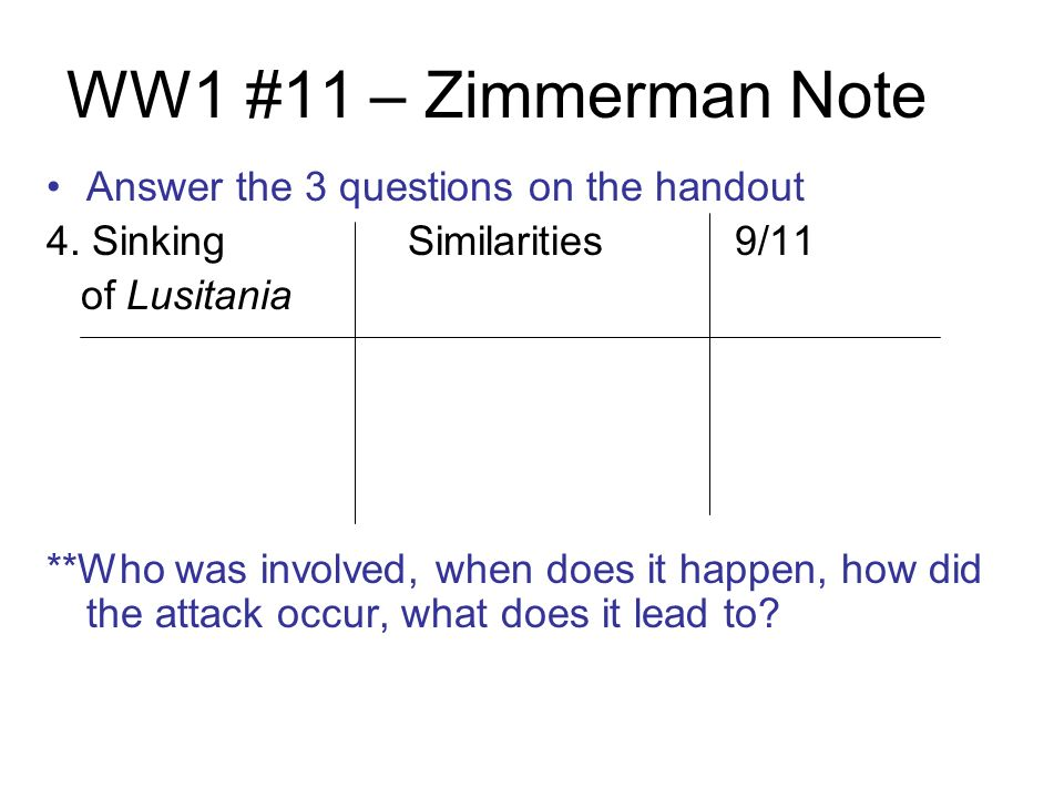 WW1 #11 – Zimmerman Note Answer the 3 questions on the handout 4.