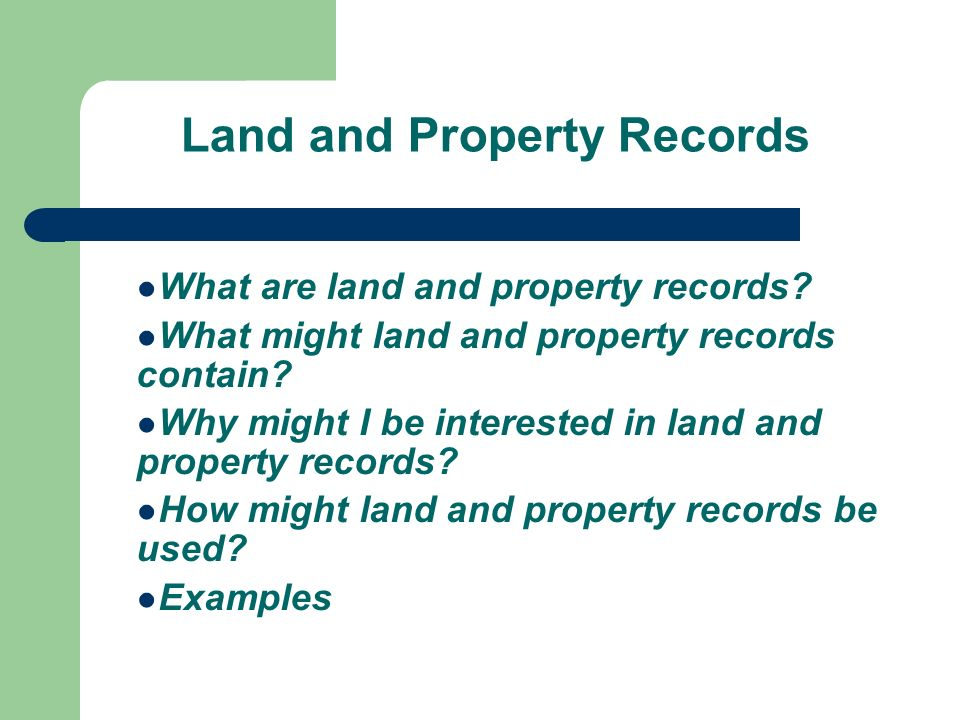 Land and Property Records What are land and property records.