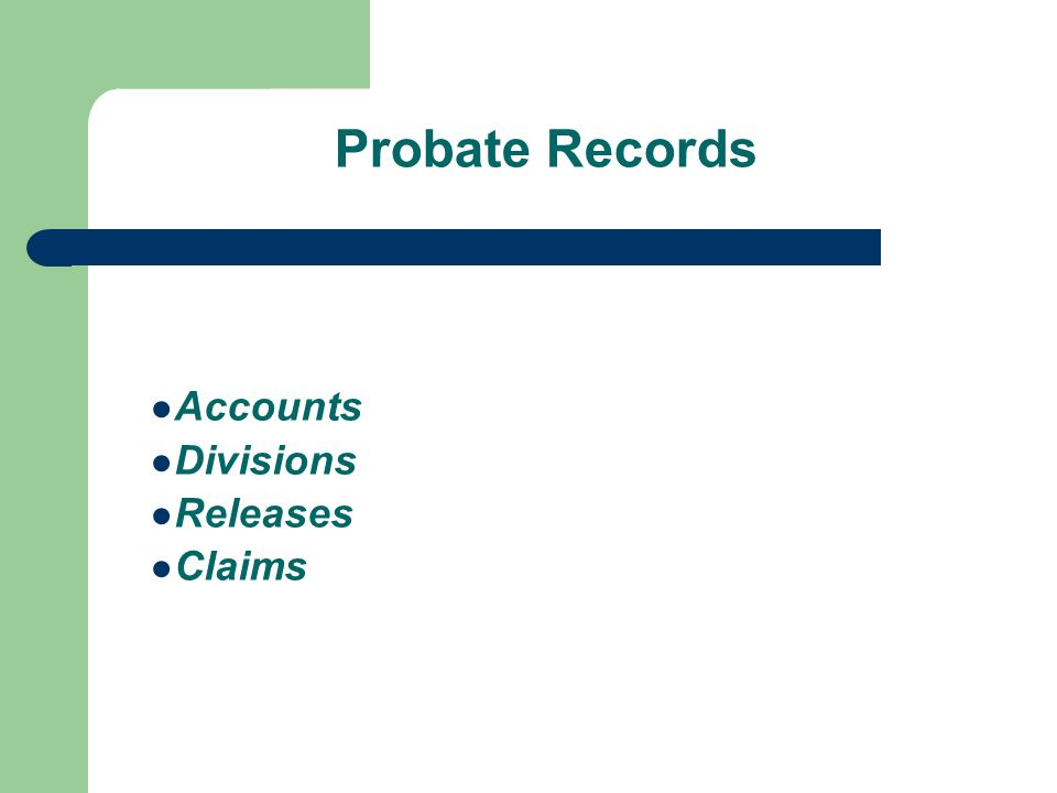 Probate Records Accounts Divisions Releases Claims