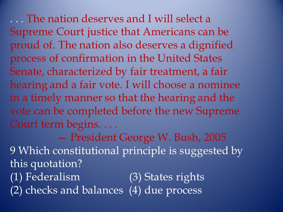 ... The nation deserves and I will select a Supreme Court justice that Americans can be proud of. The nation also deserves a dignified process of conf