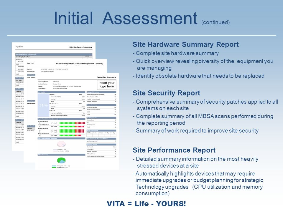 VITA = Life - YOURS! Initial Assessment (continued) Site Hardware Summary Report - Complete site hardware summary - Quick overview revealing diversity