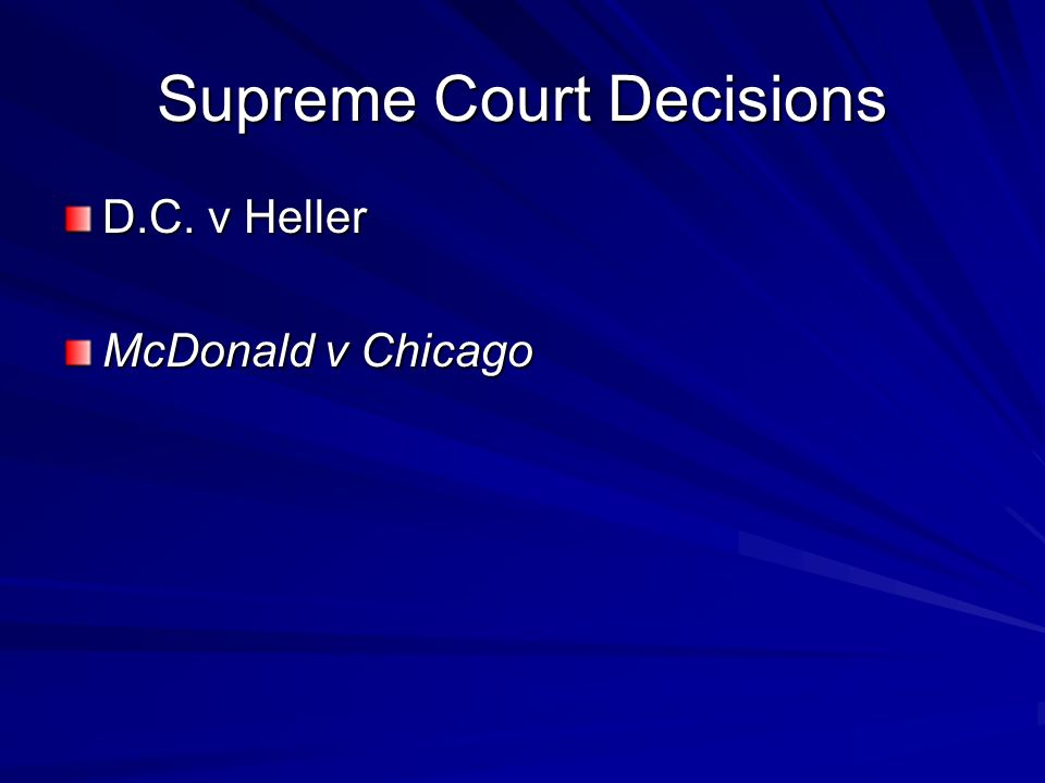 Supreme Court Decisions D.C. v Heller McDonald v Chicago