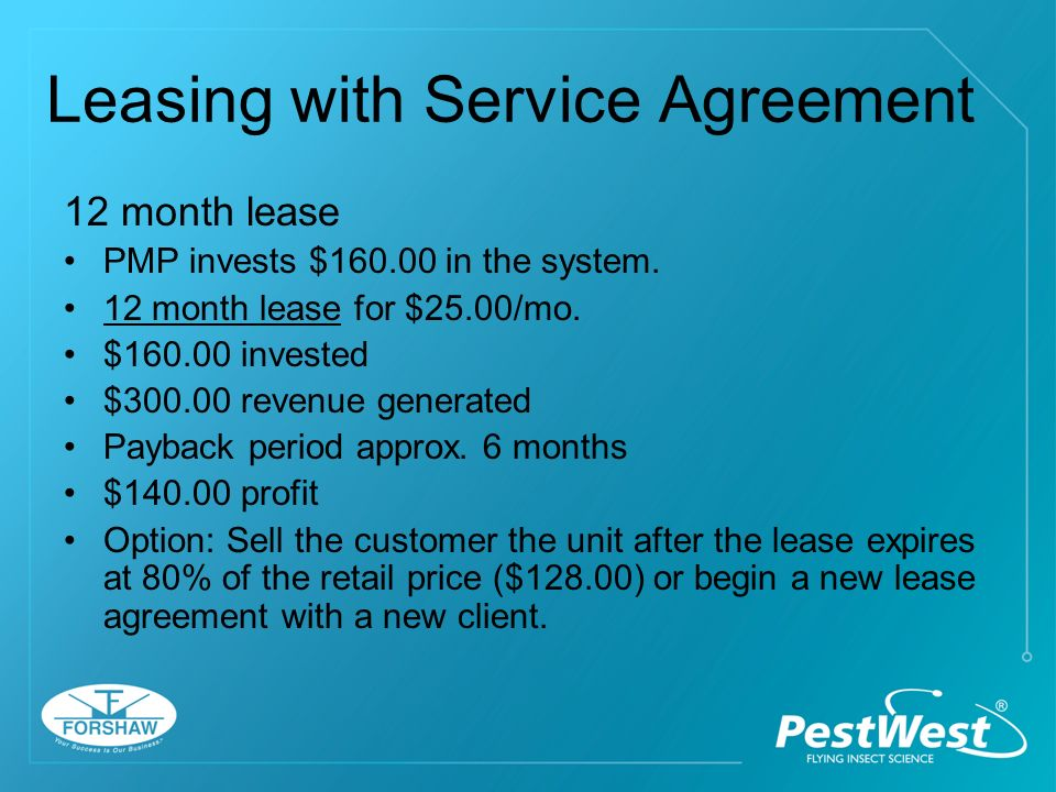Leasing with Service Agreement 6 month lease PMP invests $ in the system.