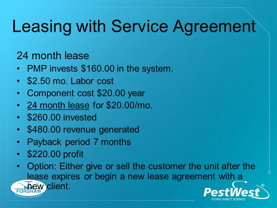 Leasing with Service Agreement 12 month lease PMP invests $ in the system.
