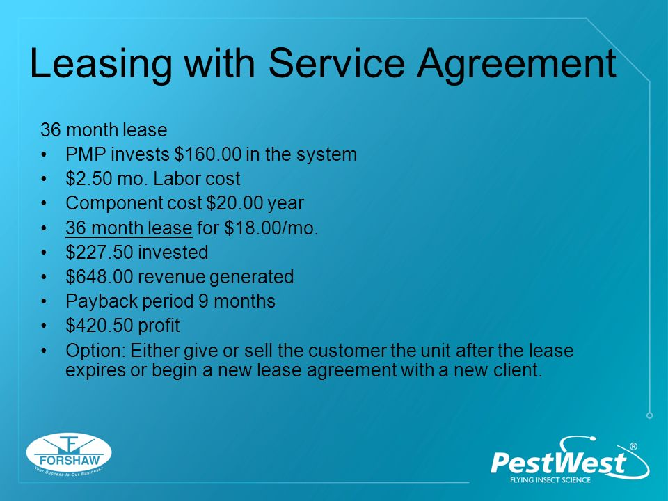 Leasing with Service Agreement 24 month lease PMP invests $ in the system.