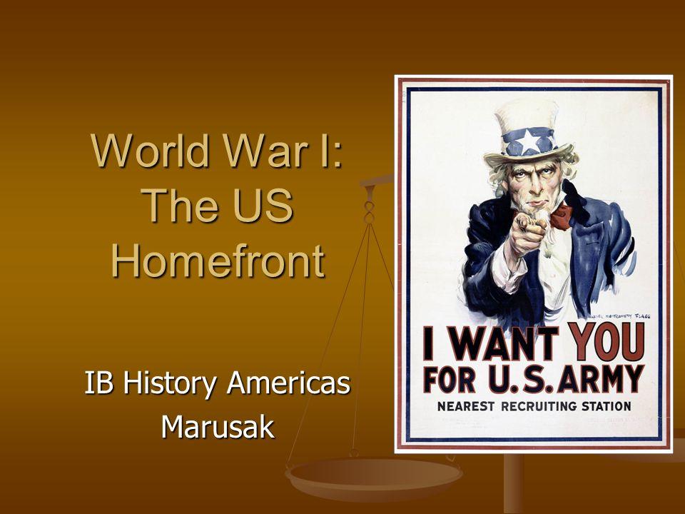 World War I: The US Homefront IB History Americas Marusak