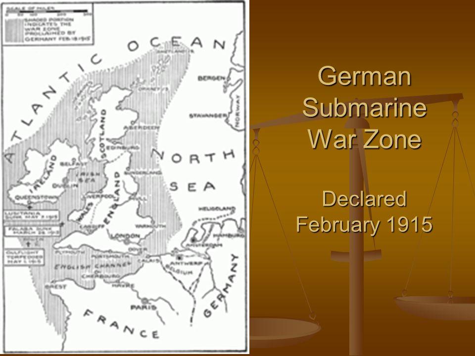 German Submarine War Zone Declared February 1915