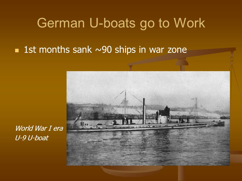 German U-boats go to Work 1st months sank ~90 ships in war zone World War I era U-9 U-boat