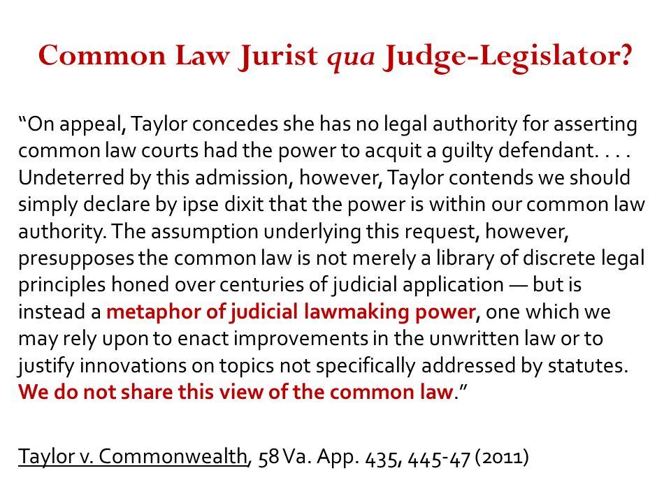 Common Law Jurist qua Judge-Legislator.