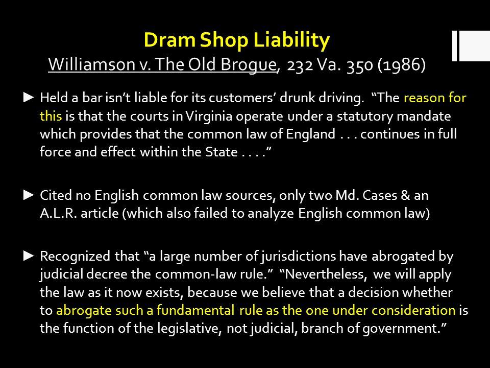 Dram Shop Liability Williamson v.The Old Brogue, 232 Va.