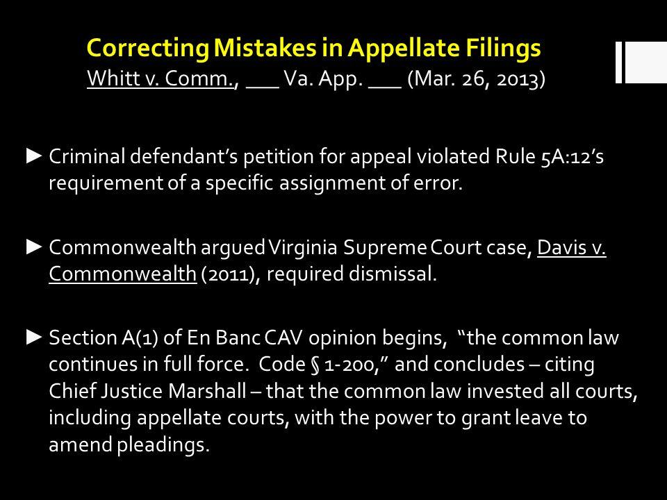 Correcting Mistakes in Appellate Filings Whitt v.Comm., ___ Va.
