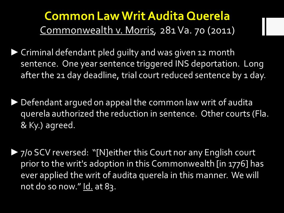 Common Law Writ Audita Querela Commonwealth v.Morris, 281 Va.