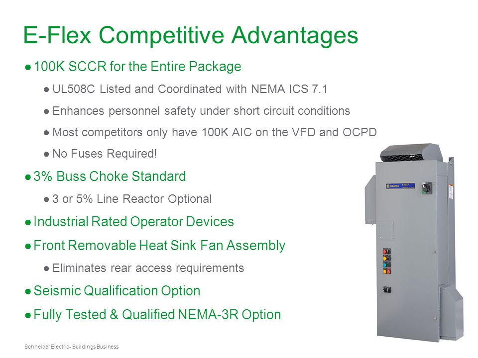 Schneider Electric 28 - Buildings Business E-Flex Competitive Advantages 100K SCCR for the Entire Package UL508C Listed and Coordinated with NEMA ICS