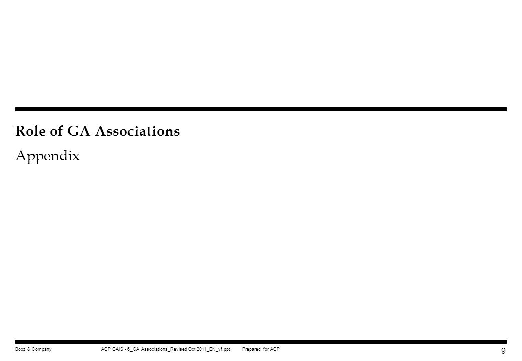Prepared for ACPACP GAIS - 6_GA Associations_Revised Oct 2011_EN_vf.pptBooz & Company 8 We recommend CAAC adopts a coordinated approach to spearhead a