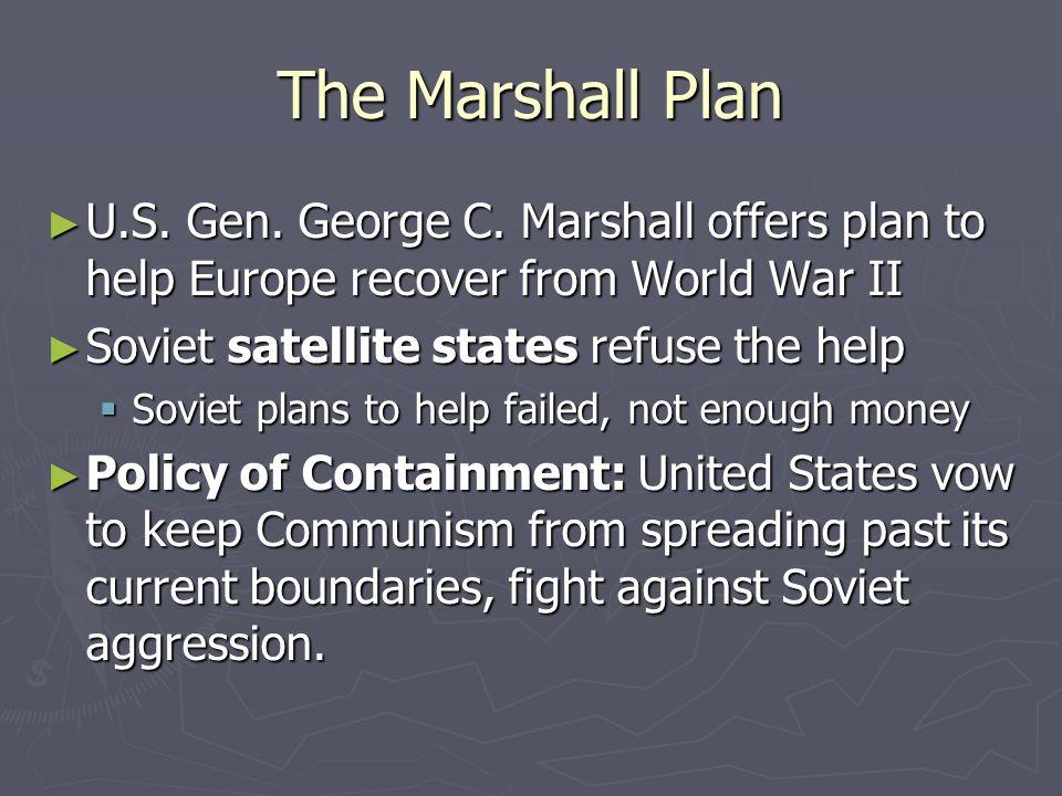 The Marshall Plan U.S. Gen. George C.