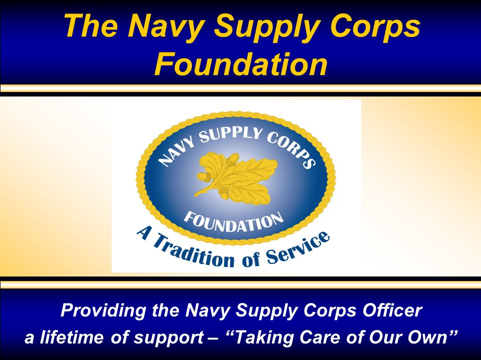 22 People: Volunteers Local Supply Corps Associations Strong volunteer involvement Pull in active, reserve, retired and former members Spouse involvement Key to scholarship support Link to Supply Corps families