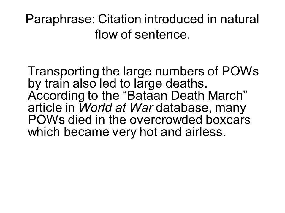 Paraphrase: Citation introduced in natural flow of sentence. Transporting the large numbers of POWs by train also led to large deaths. According to th