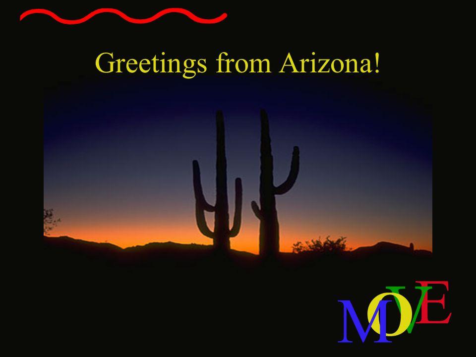 E V O M Greetings from Arizona!